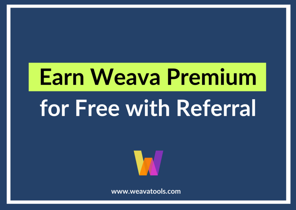 Earn Weava Premium for Free with Referral