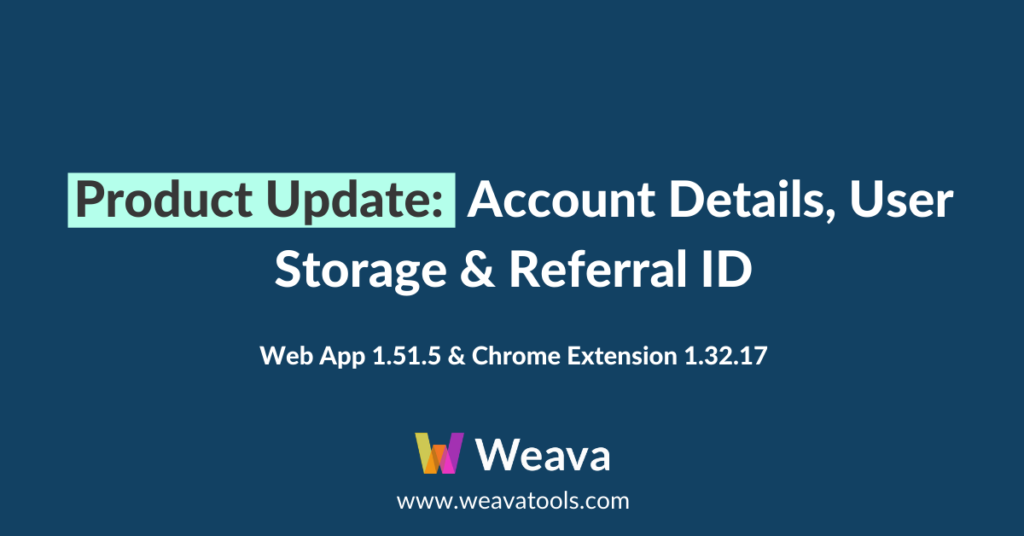 Product Update: Account Details, User Storage & Referral ID