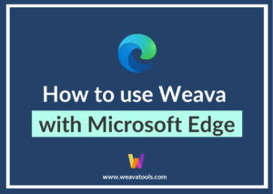 How to use Weava with Microsoft Edge